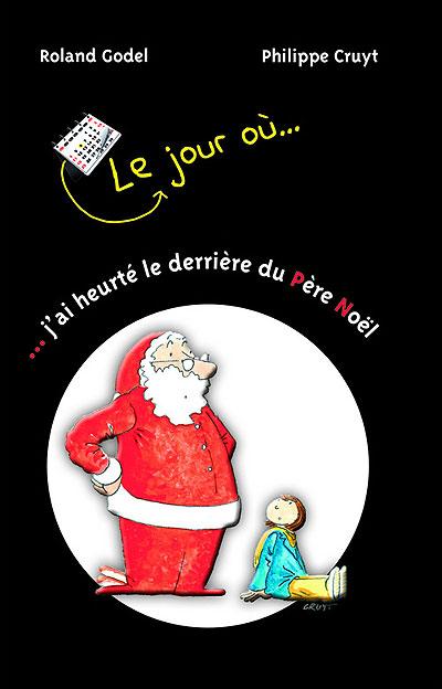 Le jour où j`ai heurté le derrière du Père Noël Editions Limonade